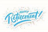 Happy Retirement Banner. Hand Lettering. Vector Hand Drawn Illustration. poster