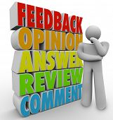 A man, customer or other person thinks of his feedback, comment, answer, review or opinion to a ques