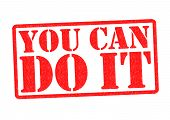 picture of perseverance  - YOU CAN DO IT Rubber Stamp over a white background - JPG