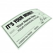 A check with the words It's Your Money symbolizing the importance of financial planning to increase