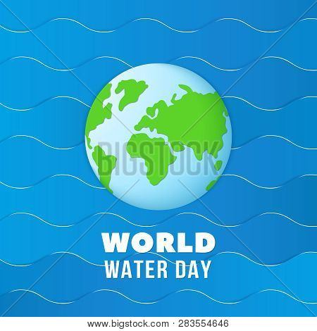 World Water Day Earth Globe