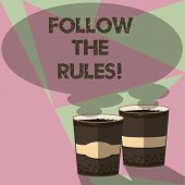 Conceptual Hand Writing Showing Follow The Rules. Business Photo Text Act In Agreement Or Compliance poster