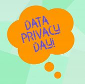 Conceptual Hand Writing Showing Data Privacy Day. Business Photo Text Date In January To Raise Aware poster