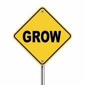 3D Illustration Of Yellow Roadsign Of Grow