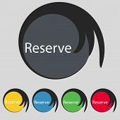 Reserve Sign Icon. Set Of Colored Buttons. Vector