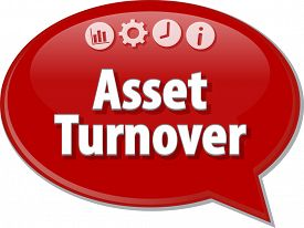 picture of asset  - Speech bubble dialog illustration of business term saying Asset Turnover - JPG