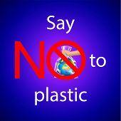 Say No To Plastic Text With Crossed Out Red Circle Or Prohibition Sign On Persons Hand Holding The P poster