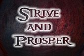 pic of prosperity  - Strive And Prosper Concept text on background  idea - JPG