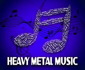 ������, ������: Heavy Metal Music Indicates Sound Tracks And Acoustic