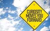 Curiosity Moves You Forward sign with sky background poster