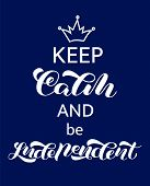 Keep Calm And Be Independent Lettering. Word For Banner Or Poster. Vector Illustration poster