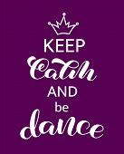 Keep Calm And Dance Lettering. Word For Banner Or Poster. Vector Illustration poster
