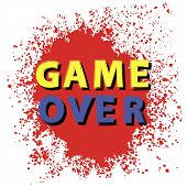 Retro Game Over Sign With Red Drops On White Background. Gaming Concept. Video Game Screen. poster