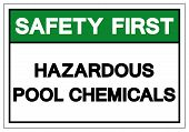 Safety First Hazardous Pool Chemicals Symbol Sign, Vector Illustration, Isolate On White Background  poster