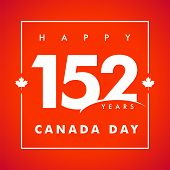 Happy Canada Day With Text 152 Years And Maple Leaf. Logotype Of 1st Of July As A Numbers, Graphic D poster