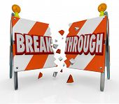 A roadblock barrier or barricade is split as you Break Through the obstacle and forge ahead to get w
