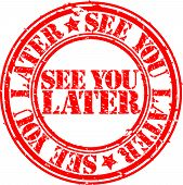 Grunge see you later rubber stamp, vector illustration