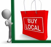 stock photo of local shop  - Buy Local Shopping Bag Showing Buy Nearby Trade - JPG