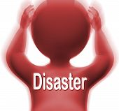 Disaster Man Means Crisis Calamity Or Catastrophe