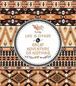 Seamless aztec pattern with geometric elements and quotes typographic text