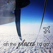 Inspirational Typographic Quote - Oh the Places i'd go