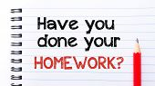 picture of homework  - Have You Done Your Homework Text written on notebook page red pencil on the right - JPG