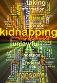 pic of kidnapped  - Background concept wordcloud illustration of kidnapping glowing light - JPG