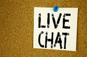 Conceptual Hand Writing Text Caption Inspiration Showing Live Chat . Business Concept For Chatting C poster
