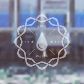 Save Water Badge With Blured Ecology Background