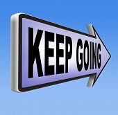 foto of quit  - keep going or moving dont quit or stop continue don - JPG