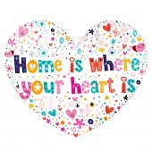 picture of home is where your heart is  - Home is where your heart is quote lettering heart shaped lovely design - JPG