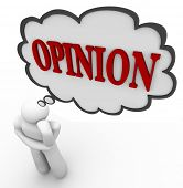 A person thinks of the word Opinion in a thought bubble, representing the formation of a viewpoint,