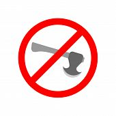 Stop Cutting Down Live Trees For. Cut Trees Forbidden. No Cut Or Dont Cut Concept Symbol For Your De poster