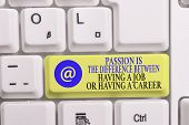 Writing Note Showing Passion Is The Difference Bet. Business Photo Showcasing Passion Is The Differe poster