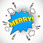 Comic Lettering Merry In The Speech Bubbles Comic Style Flat Design. Dynamic Pop Art Vector Illustra poster