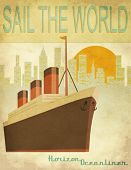 Sail the World - Vintage poster with an ocean-liner and cityscape