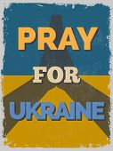 Pray For Ukraine. Motivational Poster.