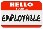 Hello I Am Employable words on nametag sticker to show you are qualified with good experience, skills and exprtise for job or position