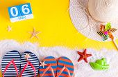 May 6th. Image Of May 6 Calendar With Summer Beach Accessories. Spring Like Summer Vacation Concept. poster