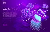 Isometric Vector Illustration Showing The Cloud Computing Services Concept Laptop And Web Servers. poster