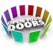 Open Your Doors 3d words in a ring of doorways leading to new possibilities, opportunities or career paths or directions