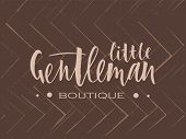 Linscription Of Phrase Little Gentleman On Brown Background. Lettering For Babies Clothes And Nurser poster