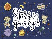Handdrawn Lettering Quote With Galaxy Illustrations. Stars In Your Eyes. poster