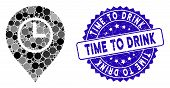 Mosaic Time Marker Icon And Distressed Stamp Seal With Time To Drink Phrase. Mosaic Vector Is Compos poster