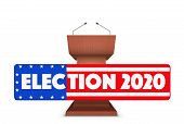 Wooden Podium Speaker Tribune With Us Election 2020 Symbol. Banner In Form Of Flag Of United States. poster