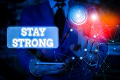 Text Sign Showing Stay Strong. Conceptual Photo Have A Clarity And Never Give Up With What You Want  poster