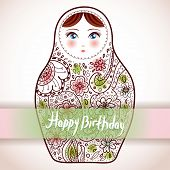 Happy Birthday Card Design. Russian Doll Matrioshka Babushka Sketch