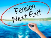 Постер, плакат: Woman Hand Writing Pension Next Exit With A Marker Over Transparent Board