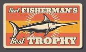 Fishing Retro Poster Of Marlin Fish. Vector Vintage Design Of Fisherman Big Fish Catch Trophy For Fi poster