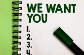 Conceptual Hand Writing Showing We Want You. Business Photo Showcasing Company Wants To Hire Vacancy poster